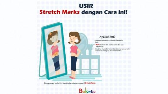 Usir Stretch Marks? Begini Caranya!
