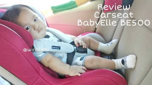 Review Dan Cara Pemasangan Car Seat Babyelle BE500
