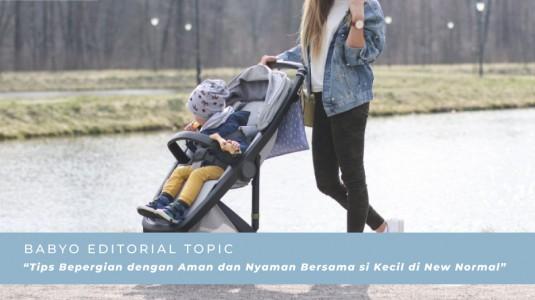 Tips Bepergian dengan Aman dan Nyaman Bersama si Kecil di New Normal