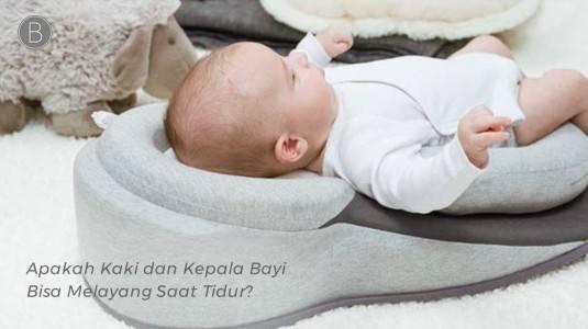 Apakah Kaki dan Kepala Bayi Bisa Melayang Saat Tidur?