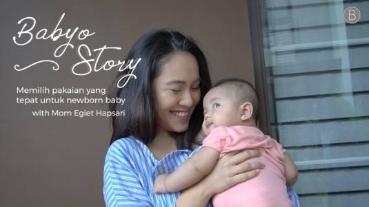 Babyo Story with Mom Egiet Hapsari: Memilih Pakaian yang Tepat Untuk Newborn Baby