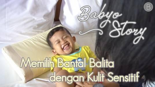 Babyo Story with Mom Nur Hidayanti: Memilih Bantal Balita dengan Kulit Sensitif