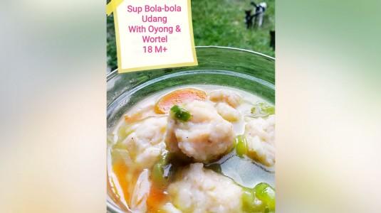 Sup Bola-Bola Udang with Oyong dan Wortel (18M+)