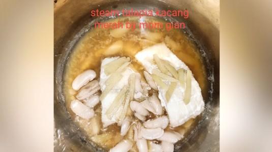 Steam Talapia Kacang Merah