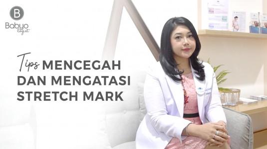 Babyo Tips with dr. Dina Oktaviani: Mencegah dan Mengatasi Stretch Mark