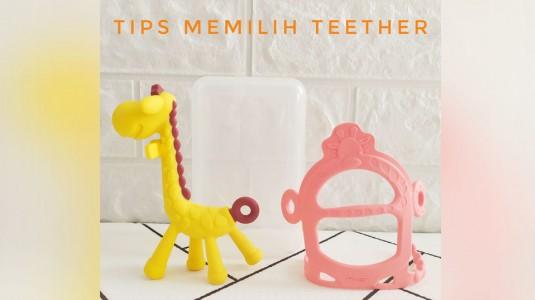 Tips Memilih Teether untuk Bayi Dibawah 6 Bulan