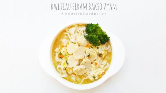 Resep MPASI Kwetiau Siram Bakso Ayam (12M+)