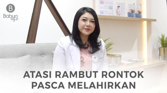 Babyo Tips: Atasi Rambut Rontok Pasca Melahirkan by dr. Dina Oktaviani