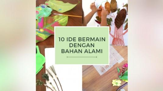 10 Ide Bermain dan Belajar Menggunakan Bahan dari Alam