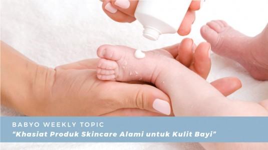Khasiat Produk Skincare Alami untuk Kulit Bayi