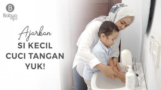 Babyo Tips: Mengajarkan si Kecil Cuci Tangan sejak Dini
