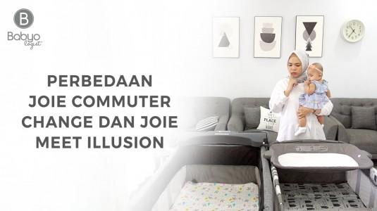 Babyo Review: Perbedaan Joie Meet Illusion dan Joie Commuter Change
