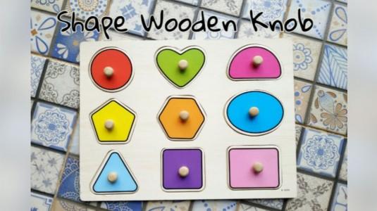 Bermain Sambil Belajar Lewat Shape Wooden Knob