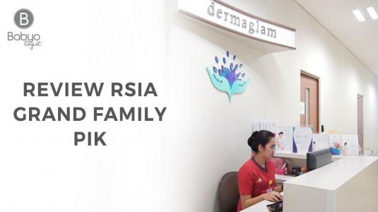 Babyo Review: RSIA Grand Family PIK