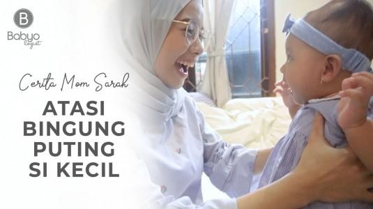 Babyo Story with Mom Sarah: Atasi Bingung Puting si Kecil