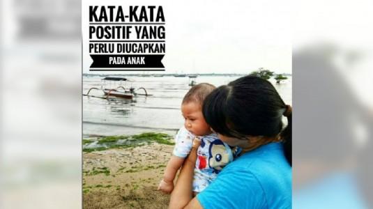 Biasakanlah Mengucapkan Kata-kata Positif pada Anak
