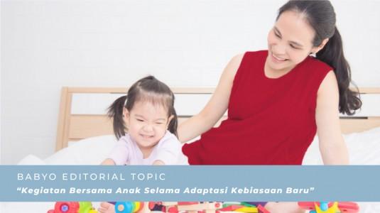 Kegiatan Bersama Anak Selama Adaptasi Kebiasaan Baru