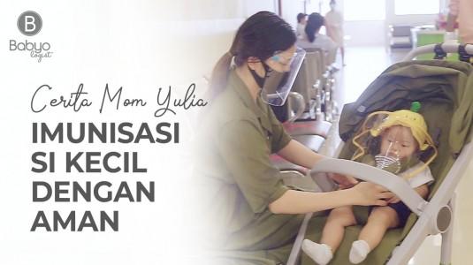 Babyo Story: Cerita Mom Yulia Imunisasi si Kecil dengan Aman