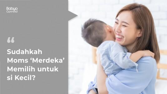Sudahkah Moms 'Merdeka' Memilih untuk si Kecil?