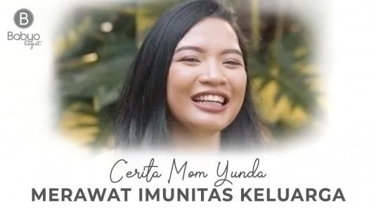 Babyo Story: Cerita Mom Yunda Merawat Imunitas Keluarga