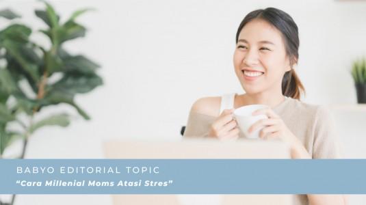 Cara Millenial Moms Atasi Stres