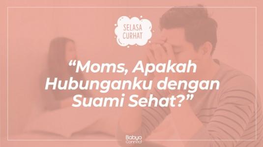 Moms, Apakah Hubunganku dengan Suami Sehat?