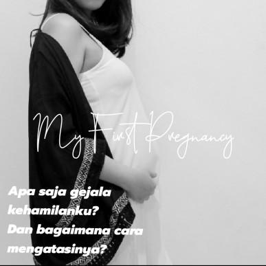 My First Pregnancy Apa gejala kehamilanku?  Dan bagaimana cara mengatasinya?