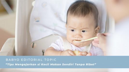 Tips Mengajarkan si Kecil Makan Sendiri Tanpa Ribet