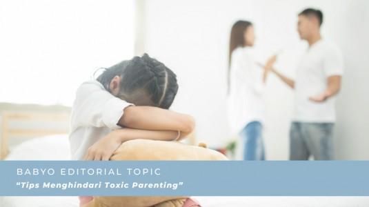 Tips Menghindari Toxic Parenting