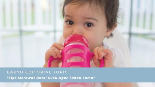 Tips Merawat Botol Susu Agar Tahan Lama