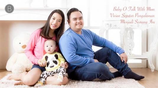 Baby-O-Talk With Mom Vivian Seputar Pengalaman Menjadi Seorang Ibu