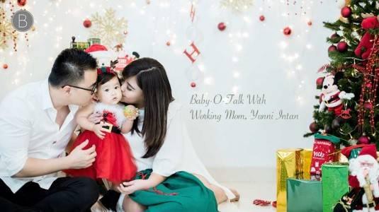 Baby-O-Talk With Working Mom, Yunni Intan