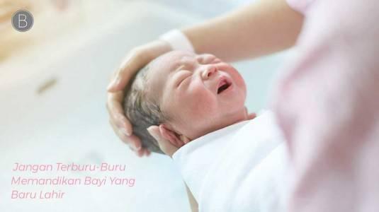 Jangan Terburu-Buru Memandikan Bayi Yang Baru Lahir