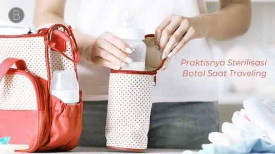 Praktisnya Sterilisasi Botol Saat Traveling
