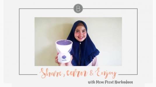 Share, Earn & Enjoy with Mom Pocut Nurhadana