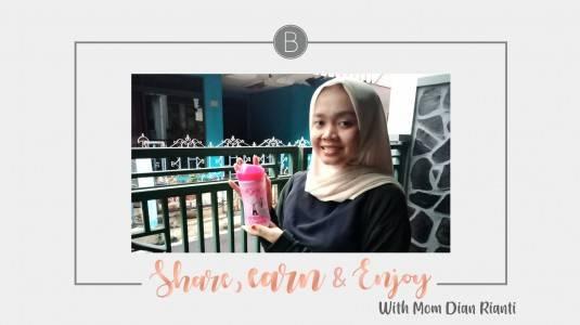Share, Earn & Enjoy with Mom Dian Rianti
