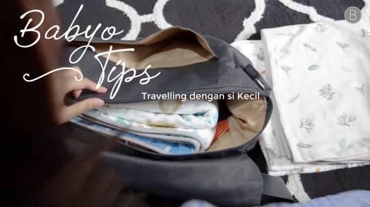 Babyo Tips: Travelling dengan si Kecil