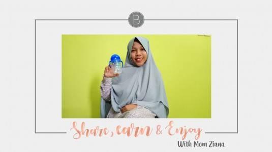 Share, Earn & Enjoy with Mom Ziana