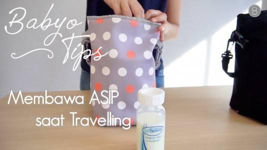 Babyo Tips: Membawa ASIP Ketika Traveling